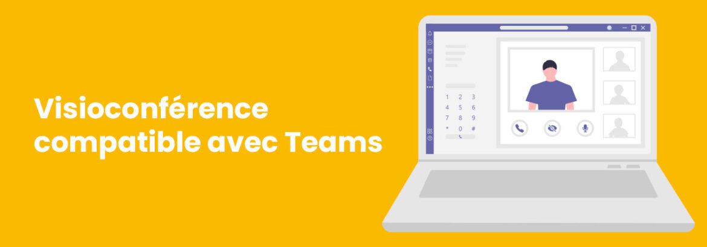 Visioconférence Compatible avec Teams