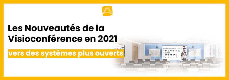Les Nouveautés de la Visioconférence en 2021