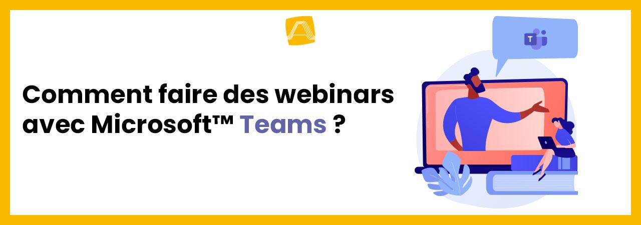 Faire un Webinar sur Teams